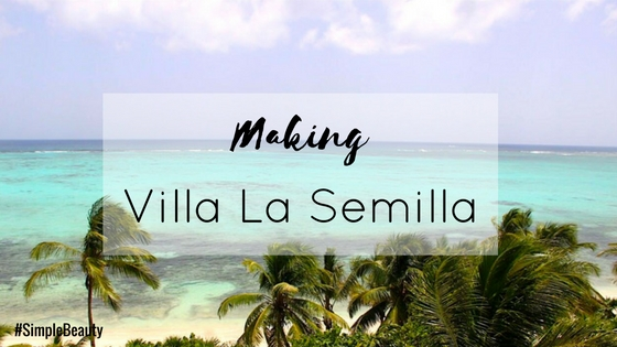 making-villa-la-semilla